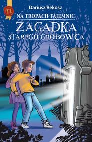 okładka Na tropach tajemnic. Tom 2. Zagadka starego grobowca, Ebook | Dariusz Rekosz