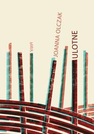 okładka Ulotne, Ebook | Jolanta Olczak