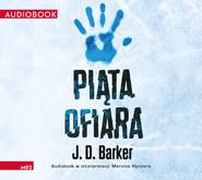 okładka Piąta ofiara, Audiobook | J. D. Barker