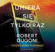 okładka UMIERA SIĘ TYLKO RAZ, Audiobook | Robert Dugoni