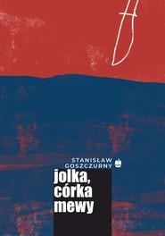 okładka Jolka, córka mewy, Ebook   Stanisław Goszczurny