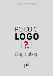 okładka Po co ci logo? Ciąg dalszy, Ebook | Andrzej-Ludwik  Włoszczyński