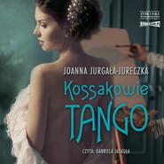 okładka Kossakowie. Tango, Audiobook   Joanna Jurgała-Jureczka
