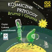 okładka Kosmiczne przygody Bruma i Gruma, Audiobook | Paweł Wakuła