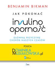 okładka Jak pokonać insulinooporność, główną przyczynę chorób naszych czasów, Ebook | Bikman Benjamin