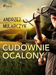 okładka Cudownie ocalony, Ebook | Andrzej Mularczyk