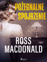 okładka Pożegnalne spojrzenie, Ebook | Ross Macdonald