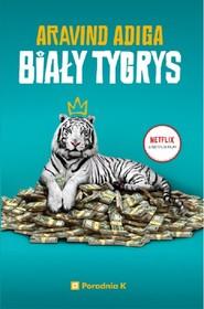 okładka Biały Tygrys, Książka | Adiga Aravind