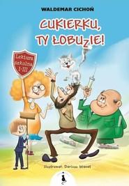 okładka Cukierku Ty łobuzie!, Książka   Cichoń Waldemar