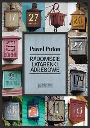 okładka Radomskie latarenki adresowe, Książka | Puton Paweł