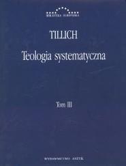 okładka Teologia systematyczna Tom 3, Książka | Paul Tillich