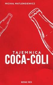 okładka Tajemnica Coca Coli , Książka | Michał Matlengiewicz