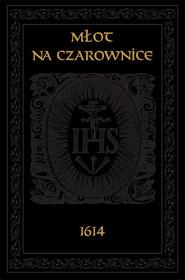 okładka Młot na czarownice, Książka   Heinrich Krammer, Jacob Sprenger