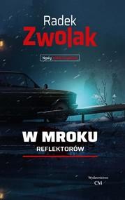 okładka W mroku reflektorów, Książka | Zwolak Radek