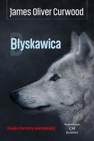 okładka Błyskawica, Książka | James Oliver Curwood