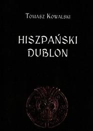 okładka Hiszpański dublon, Książka | Tomasz  Kowalski