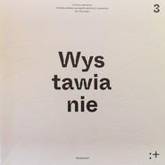 okładka Zmiana ustawienia Wystawianie Polska scenografia teatralna i społeczna XX i XXI wieku. Wystawianie Tom 3, Książka  