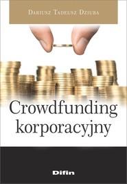 okładka Crowdfunding korporacyjny, Książka   Dariusz Tadeusz Dziuba