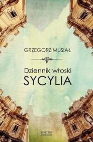 okładka Dziennik włoski Sycylia, Książka | Musiał Grzegorz