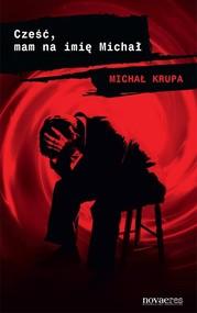 okładka Cześć, mam na imię Michał, Książka | Michał Krupa