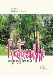 okładka Roztoczańskie zamyślenia, Książka | Monika Rebizant-Siwiło