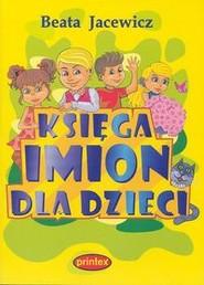 okładka Księga imion dla dzieci, Książka | Jacewicz Beata