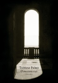 okładka O dwa kroki stąd (1992-2011), Książka   Pióro Tadeusz