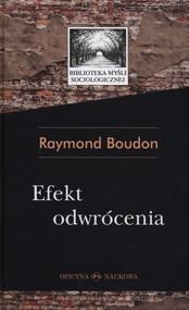 okładka Efekt odwrócenia Niezamierzone skutki działań społecznych, Książka | Boudon Raymond
