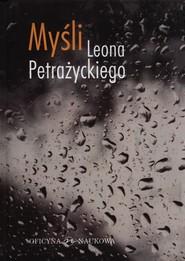 okładka Myśli Leona Petrażnickiego, Książka | Kojder Andrzej