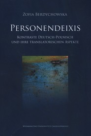okładka Personendeixis Kontraste Deutsch-Polnisch und ihre translatorischen Aspekte, Książka | Berdychowska Zofia