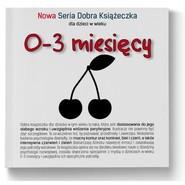 okładka 0-3 miesięcy Nowa Seria Dobra Książeczka, Książka | Starok Agnieszka