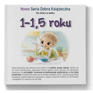 okładka 1-1,5 roku Nowa Seria Dobra Książeczka, Książka | Starok Agnieszka