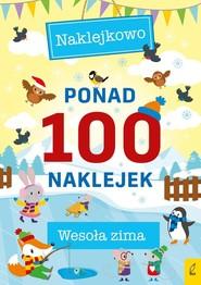 okładka Ponad 100 naklejek Wesoła zima, Książka |