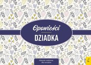 okładka Opowieści dziadka Historie rodzinne dla wnuków, Książka |