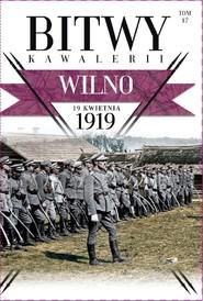 okładka Bitwy Kawalerii nr 17 Wilno, Książka |