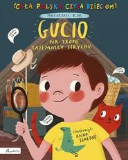 okładka Gucio na tropie tajemnicy strychu, Książka | Kur Małgorzata