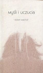 okładka Myśli i uczucia, Książka | Warchoł Robert