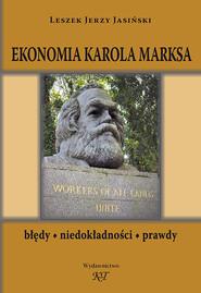 okładka Ekonomia Karola Marksa Błędy, niedokładności, prawdy, Książka | Leszek Jerzy Jasiński