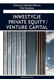 okładka Inwestycje private equity/venture capital, Książka | Katarzyna Sobańska-Helman, Piotr Sieradzan