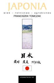 okładka Japonia Wieś – rolnictwo – agrobiznes, Książka | Tomczak Franciszek