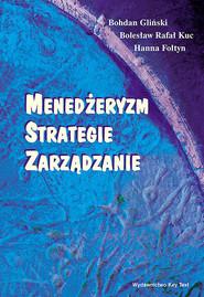 okładka Menedżeryzm, strategie, zarządzanie, Książka | Bohdan Gliński, Bolesław Rafał Kuc, Hanna  Fołtyn