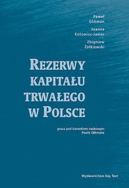 okładka Rezerwy kapitału trwałego w Polsce, Książka | Paweł Glikman, Joanna Kotowicz-Jawor, Zbigniew Żółkiewski