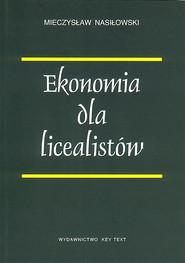 okładka Ekonomia dla licealistów, Książka | Mieczysław  Nasiłowski