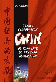 okładka Rozwój gospodarczy Chin Od roku 1978 do kryzysu globalnego, Książka | Ewa Cieślik