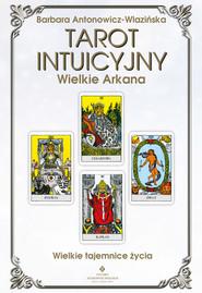 okładka Tarot intuicyjny. Wielkie Arkana. Wielkie tajemnice życia - PDF, Ebook | Barbara Antonowicz-Wlazińska