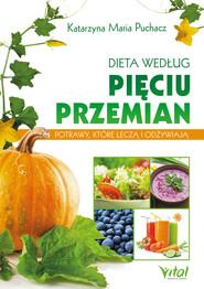 okładka Dieta według Pięciu Przemian. Potrawy, które leczą i odżywiają - PDF, Ebook | Katarzyna Maria Puchacz