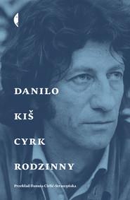 okładka Cyrk rodzinny, Ebook | Kiš Danilo