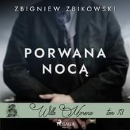 okładka Willa Morena 13: Porwana nocą, Audiobook | Zbikowski Zbigniew