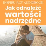 okładka Jak odnaleźć wartości nadrzędne, Audiobook  