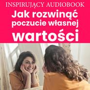okładka Jak rozwinąć poczucie własnej wartości, Audiobook  